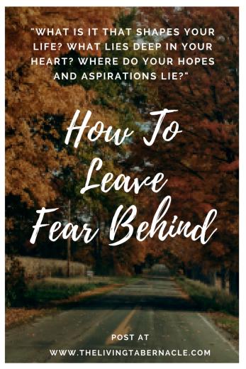 Leaving fear behind