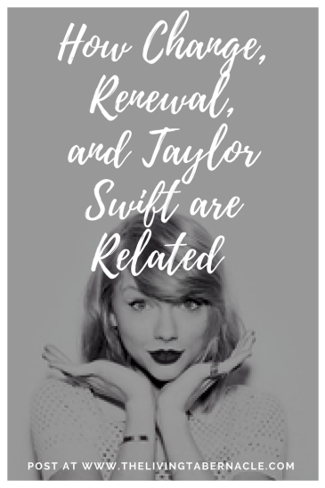How Change, Renewal, and Taylor Swift are Related