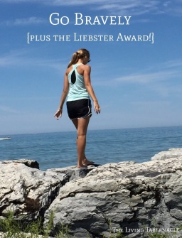 Go Bravely {Plus the Liebster Award!}